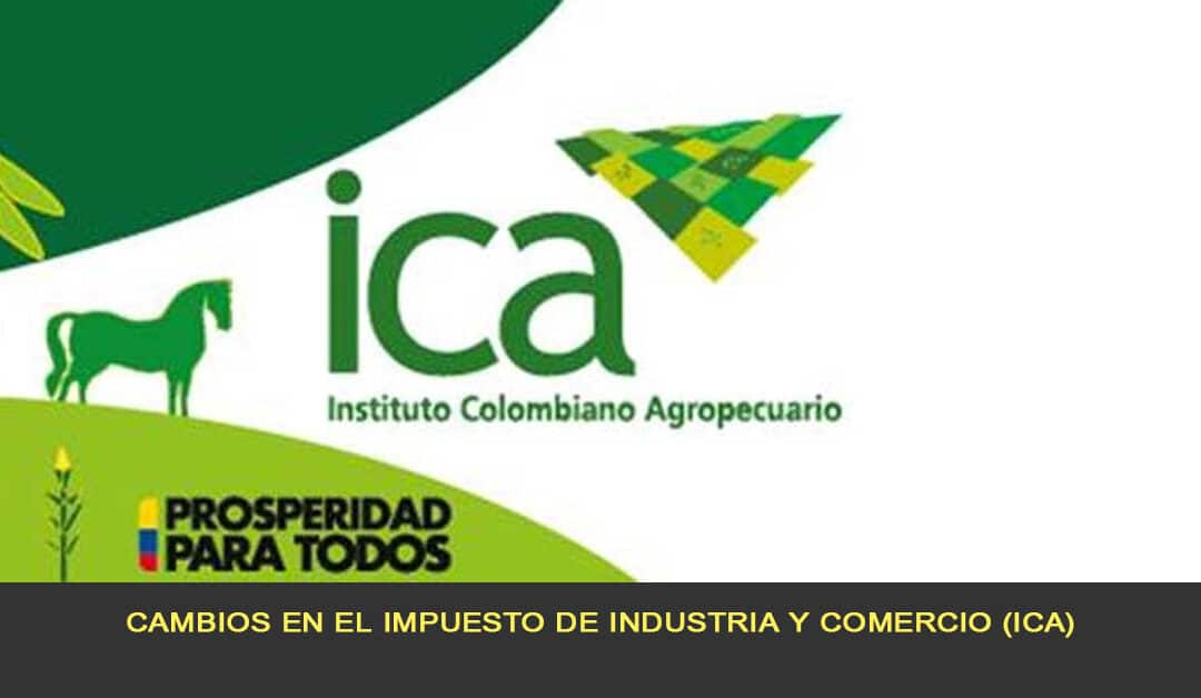 Cambios en el impuesto de Industria y Comercio (ICA)