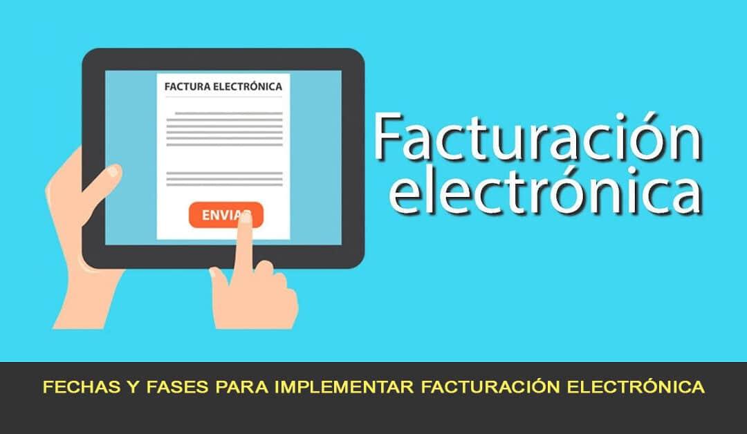 Fechas y fases de implementación de la facturación electrónica