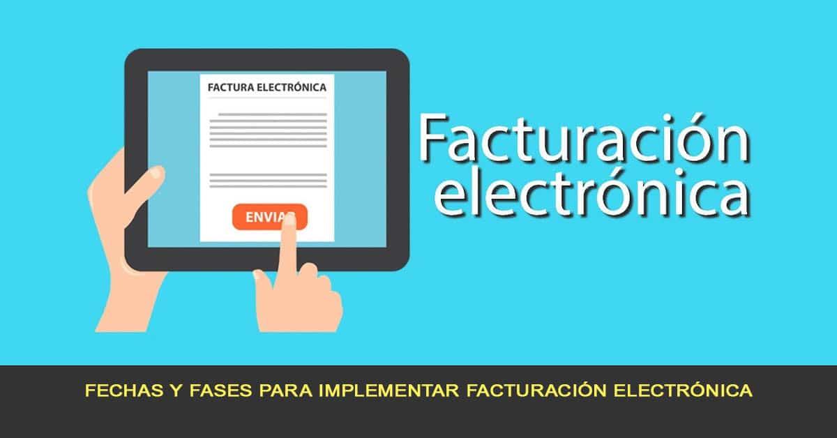 Fechas y fases para implementar facturación electrónica