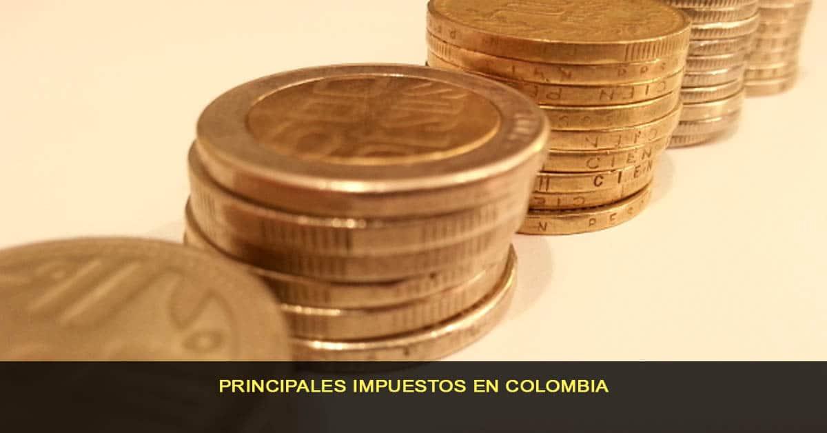 Principales impuestos en Colombia