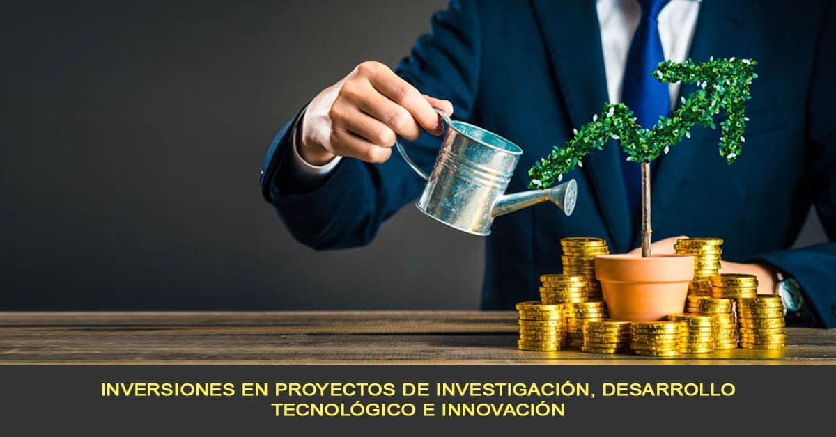 inversiones en proyectos de investigación, desarrollo tecnológico e innovación