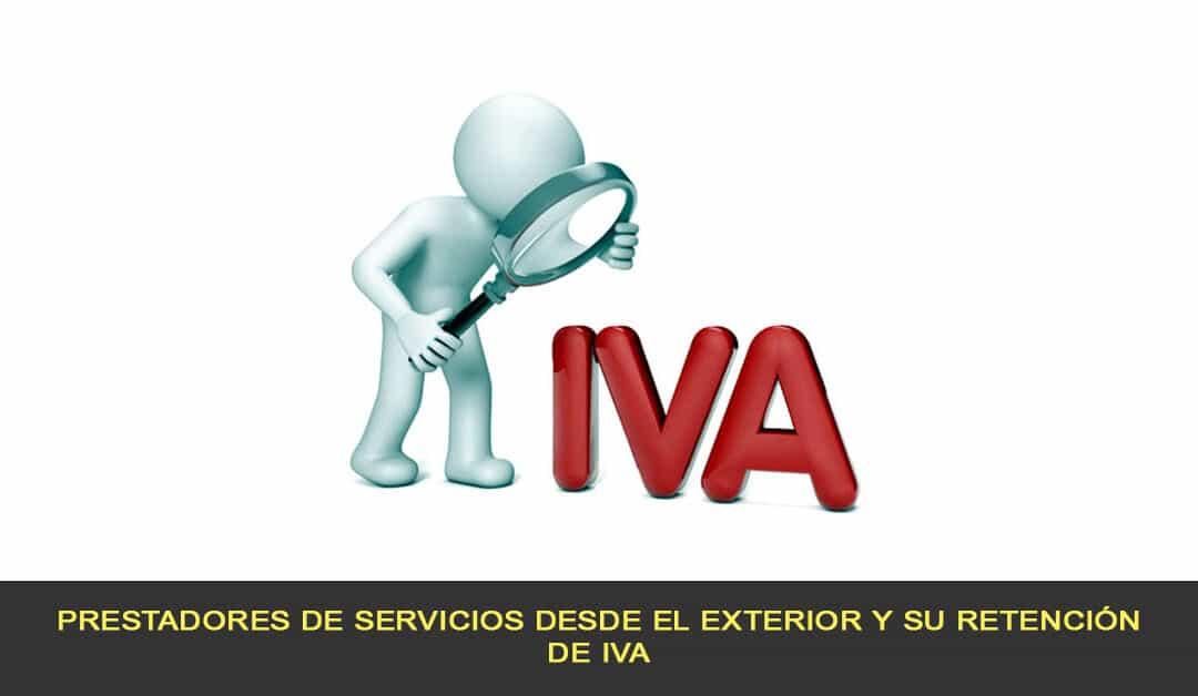 Prestadores de servicios desde el exterior y su retención de IVA