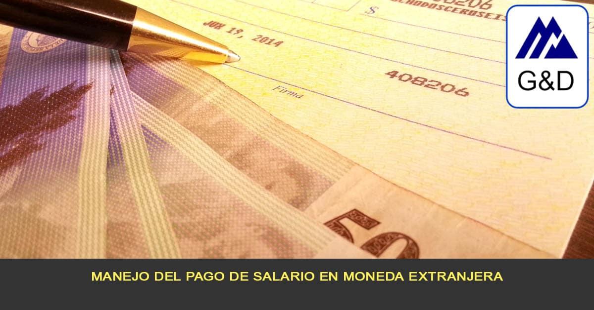 manejo del pago de salario en moneda extranjera