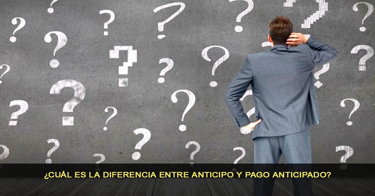 ¿Cuál es la diferencia entre anticipo y pago anticipado?