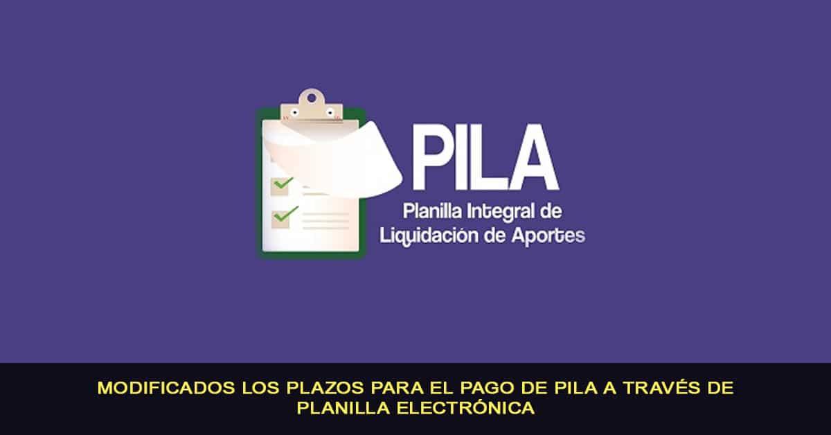 Modificados los plazos para el pago de PILA a través de planilla electrónica