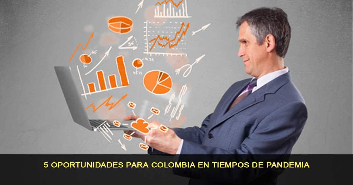 5 Oportunidades para Colombia en tiempos de pandemia