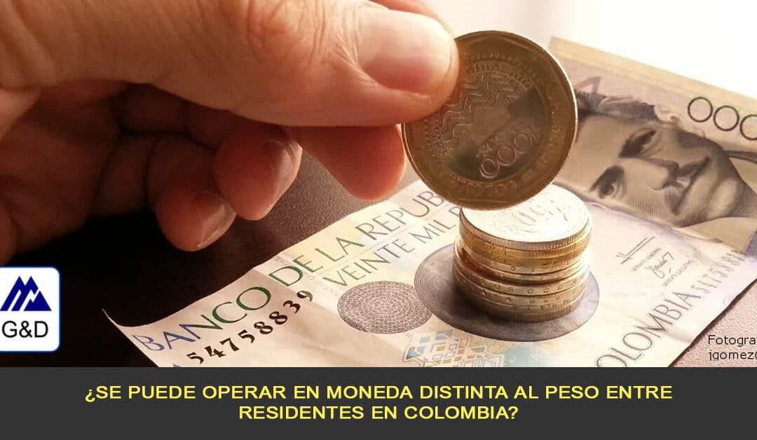 ¿Se puede operar en moneda distinta al peso entre residentes en Colombia?