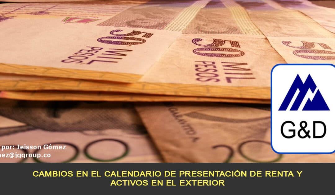 Cambios en el calendario de presentación de renta y activos en el exterior