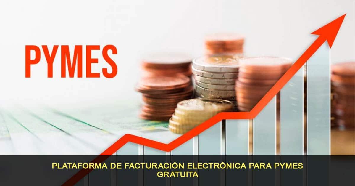 Plataforma de facturación electrónica para PYMES gratuita
