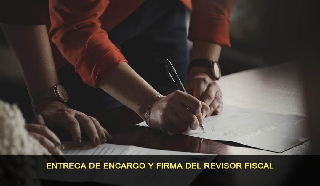 Entrega de encargo y firma del revisor fiscal