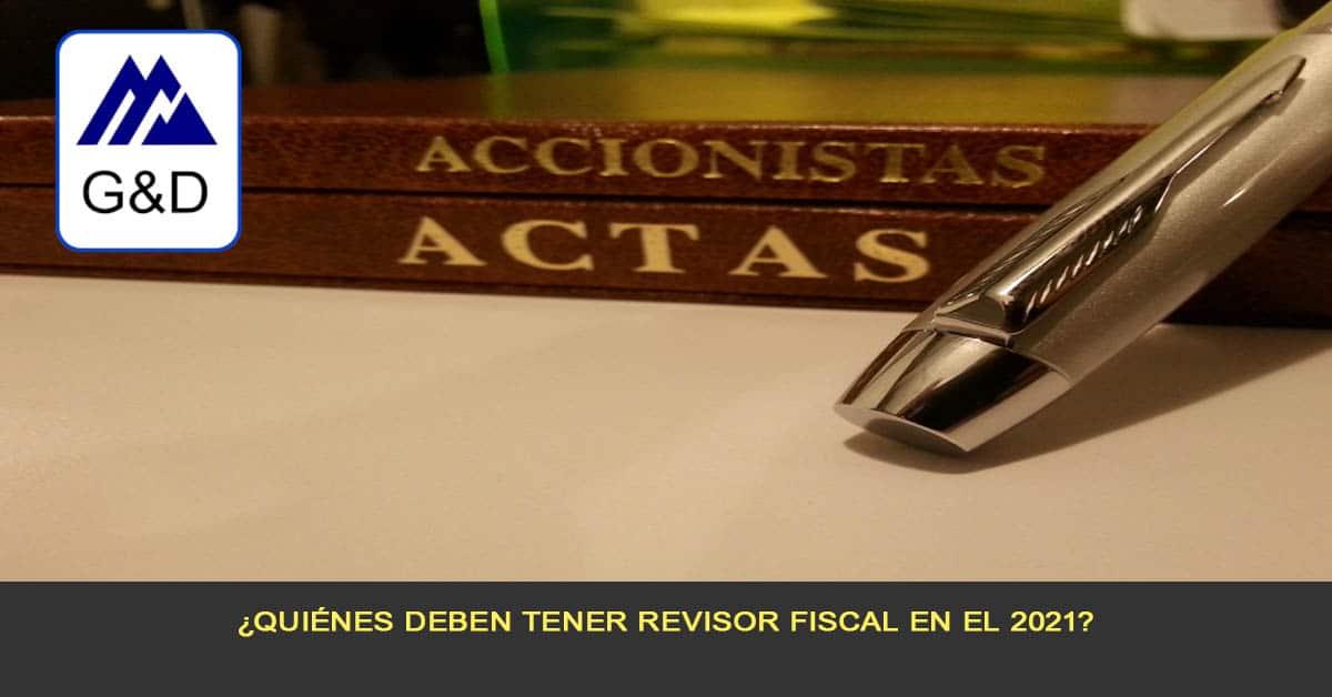 ¿Quiénes deben tener Revisor fiscal en el 2021?