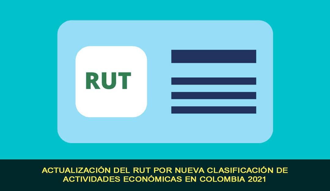 Actualización del RUT por nueva clasificación de actividades económicas