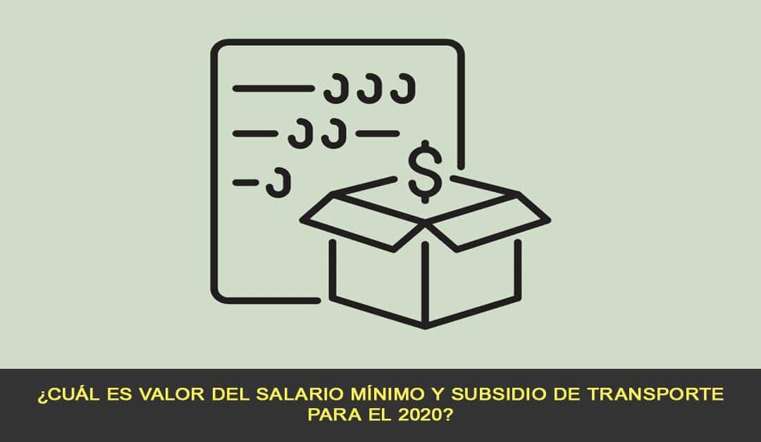 ¿Cuál es valor del salario mínimo y subsidio de transporte para el 2020?