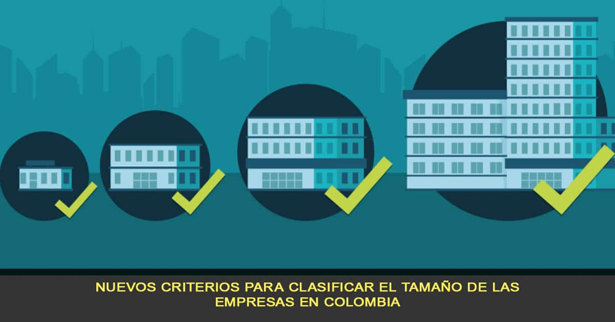Nuevos criterios para clasificar el tamaño de las empresas en Colombia