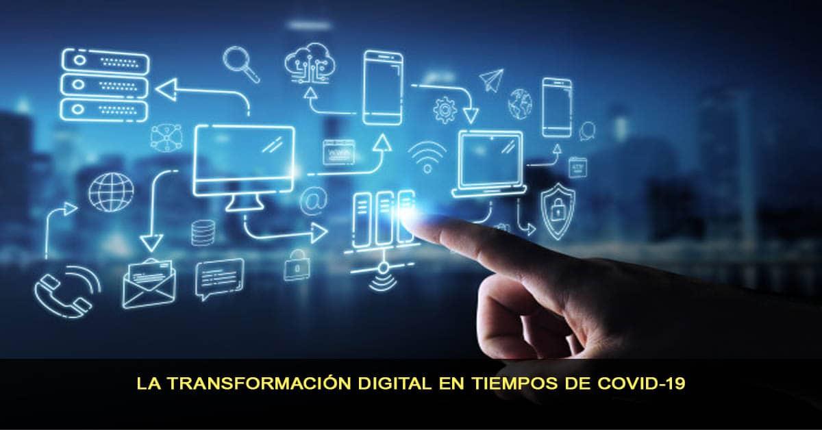 La transformación digital en tiempos de COVID-19